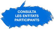 Consulta les entitats participants